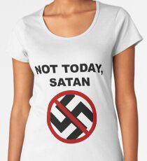 Anti Nazi - NOT TODAY, SATAN Women's Premium T-Shirt