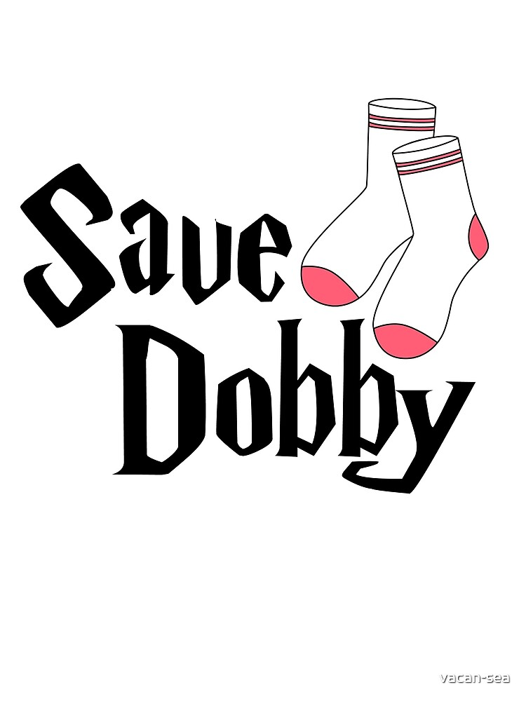 """""""Save Dobby"""" by vacan-sea"""