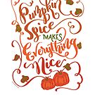 Pumpkin Spice Makes Everything Nice Hand Lettered Design by DoubleBrush