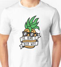 I've Heard It Both Ways Pineapple Unisex T-Shirt