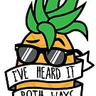 I've Heard It Both Ways Pineapple by DetourShirts