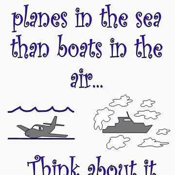 Planes in the Sea, Boats in the Air by mpflies2