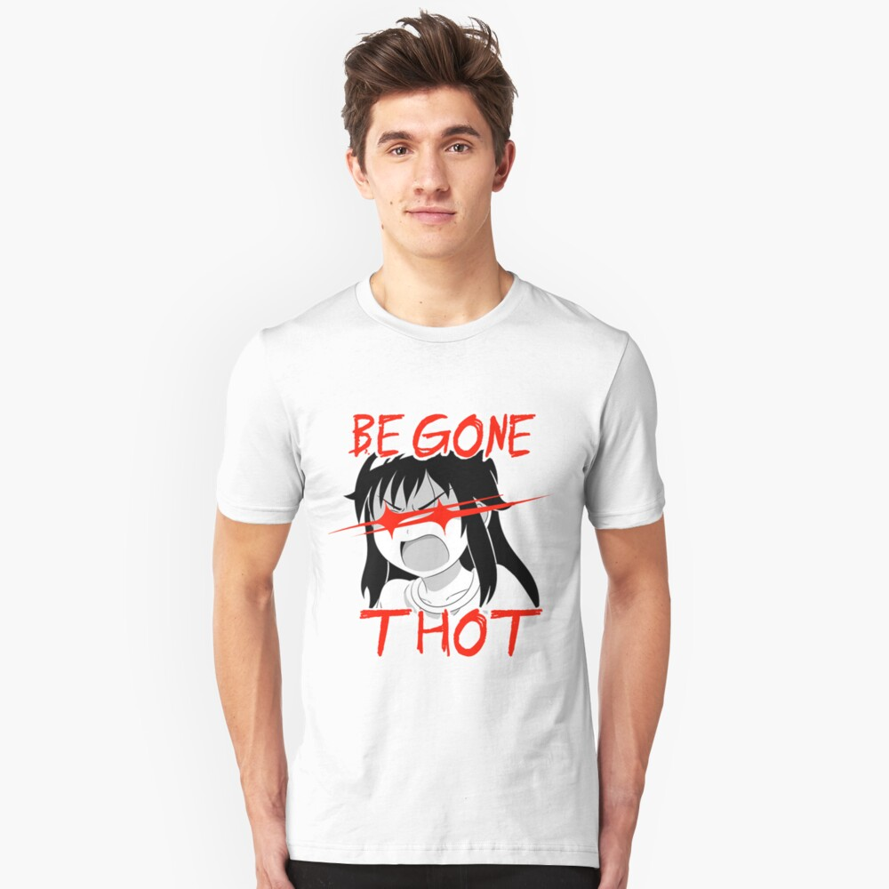 be gone thot  Unisex T-Shirt Front