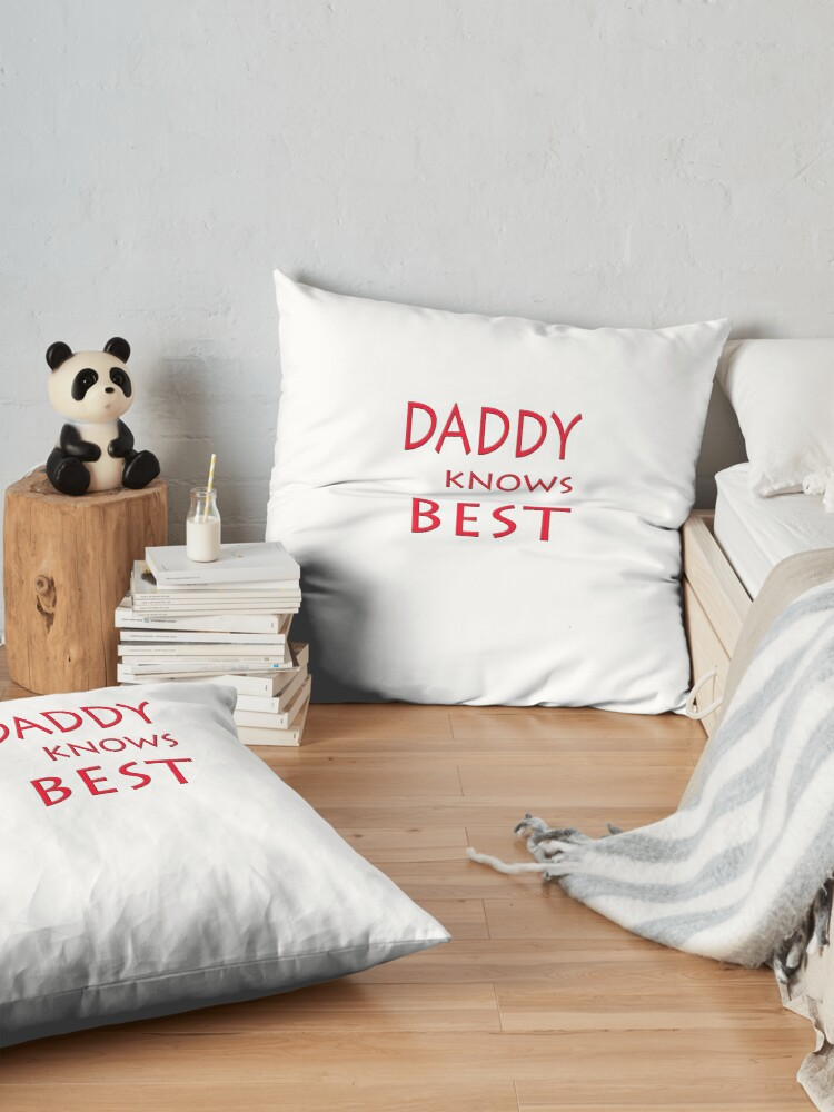 Alternate view of DADDY KNOWS BEST Floor Pillow