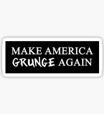 MAGA: Make America Grunge Again Sticker