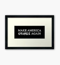 MAGA: Make America Grunge Again Framed Print