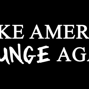 MAGA: Make America Grunge Again by boombapbeatnik
