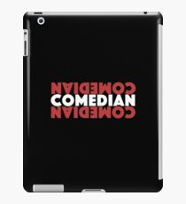 Comedian - Comedian Comedy Laugh Laughter Humor Funny Wit Joke Comic  iPad Case/Skin