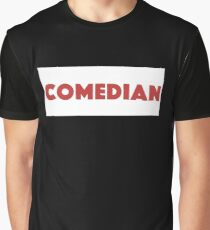 Comedian - Comedian Comedy Laugh Laughter Humor Funny Wit Joke Comic  Graphic T-Shirt