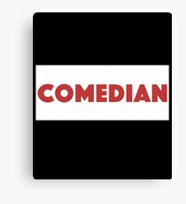 Comedian - Comedian Comedy Laugh Laughter Humor Funny Wit Joke Comic  Canvas Print