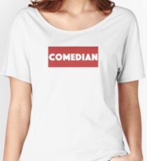 Comedian - Comedian Comedy Laugh Laughter Humor Funny Wit Joke Comic  Women's Relaxed Fit T-Shirt