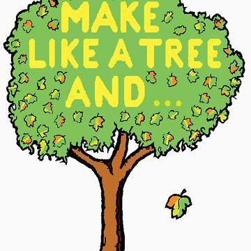 Make like a tree by awallace