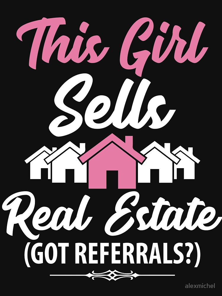 Funny Real Estate Quotes This girl sells real estate got referrals ? funny realtor