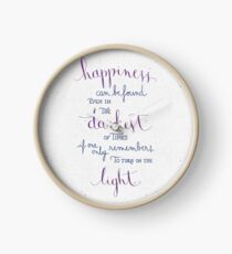 Happiness can be found even in the darkest of times Clock