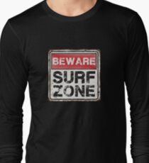 BEWARE SURF ZONE Old Rusted Sign T-shirt. T-Shirt