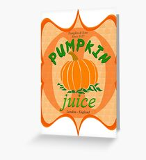 what did you expect, pumpkin juice!? Greeting Card