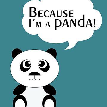 Because I'm a panda! by cvetim