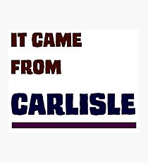 It Came From Carlisle Photographic Print