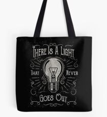 There Is A Light That Never Goes Out (black only) Tote Bag