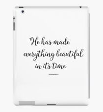 He Has Made Everything Beautiful In Its Time - ECCLESIASTES 3:11 iPad Case/Skin