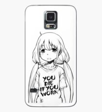 You die if you work Case/Skin for Samsung Galaxy