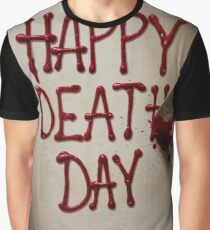 Happy death day Graphic T-Shirt