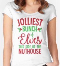 Jolliest Bunch Of Elves This Side Of The Nuthouse Women's Fitted Scoop T-Shirt