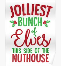 Jolliest Bunch Of Elves This Side Of The Nuthouse Poster