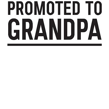 Promoted to grandpa by familyman