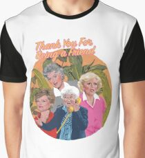 thank you for being a friend ... Graphic T-Shirt