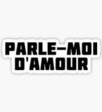 Parle-Moi D'Amour | Français Amour Love T-Shirt Sticker
