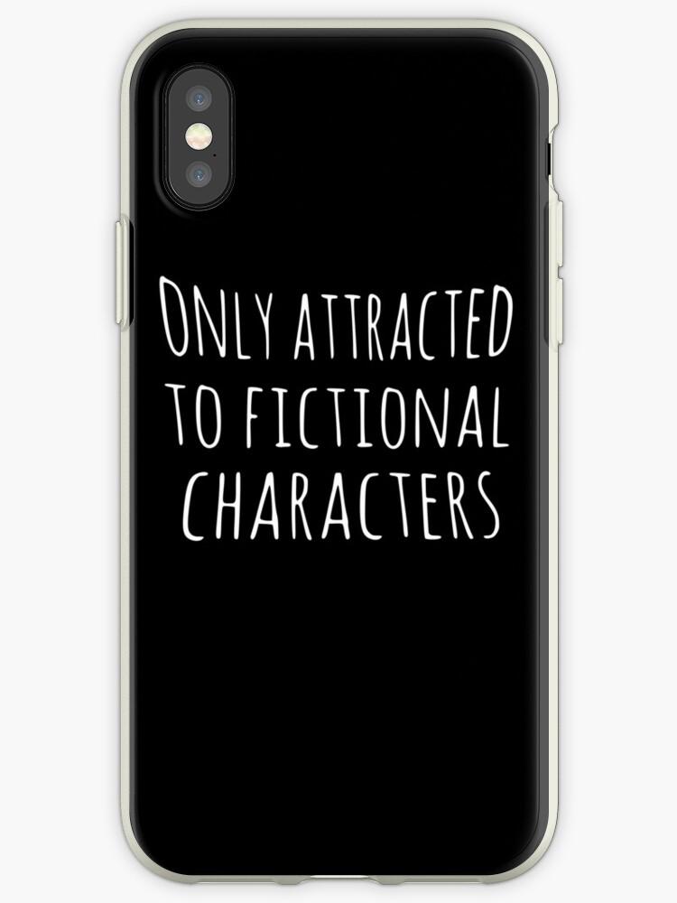«solo atraído por personajes de ficción» de FandomizedRose