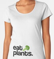 Eat Plants Women's Premium T-Shirt