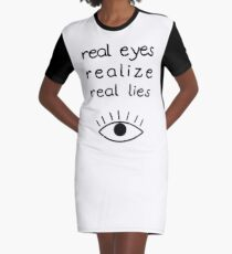 Real Eyes Realize Real Lies (black text) Graphic T-Shirt Dress