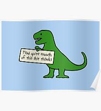 Had Quite Enough Of This Shit Thanks (T-Rex) Poster