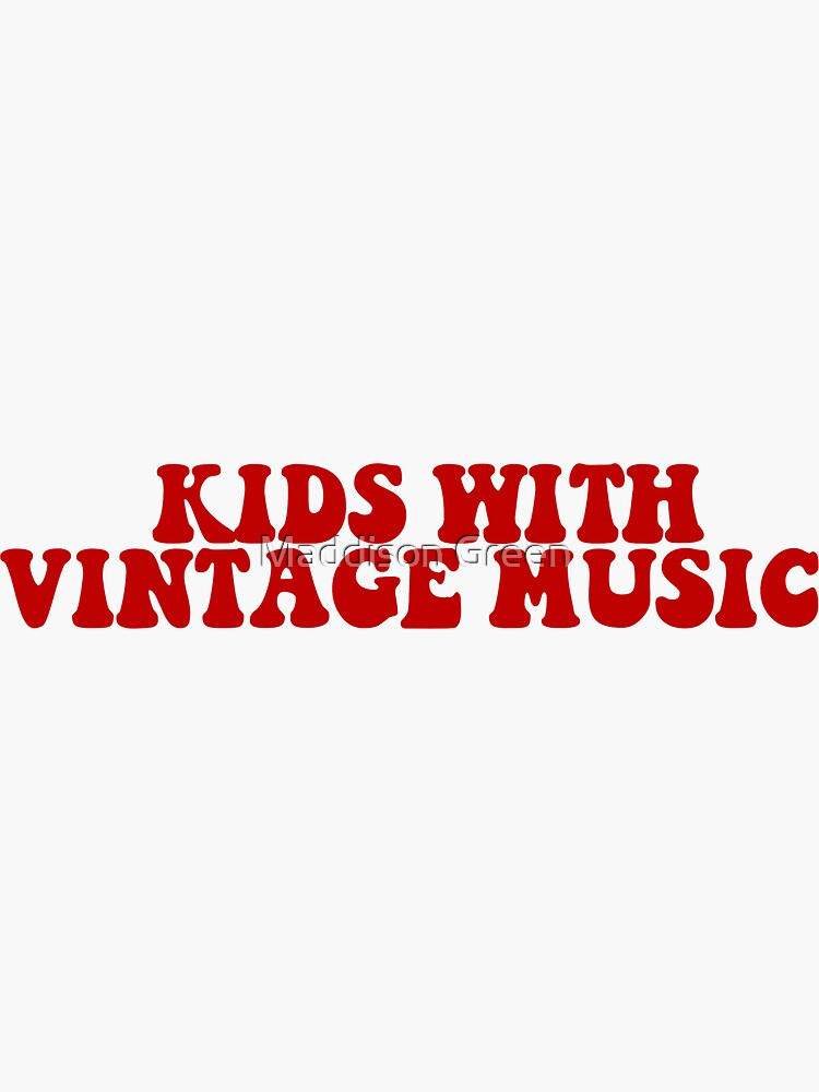KIDS WITH VINTAGE MUSIC by maddisonegreen