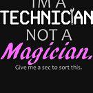 Technician Not Magician - Dark Background by carlingr-tech