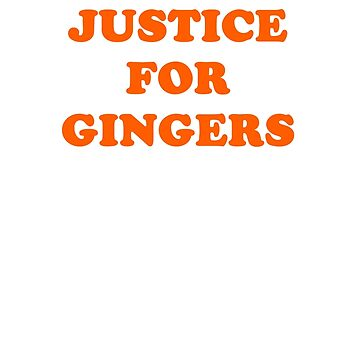 Justice For Gingers by lostsheep007
