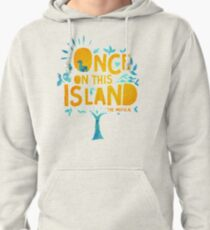 Once On This Island Pullover Hoodie