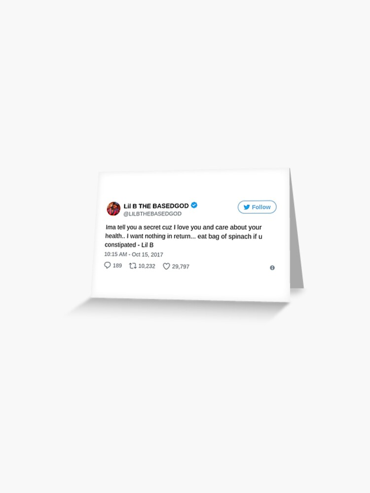 lil b tweet - spinach and constipation | Greeting Card