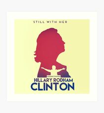 Hillary Rodham Clinton: Still With Her Art Print