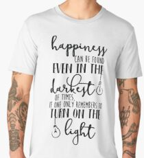 Happiness Can Even Be Found in the Darkest of Times Men's Premium T-Shirt