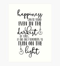 Happiness Can Even Be Found in the Darkest of Times Art Print