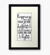 Happiness Can Even Be Found in the Darkest of Times Framed Print