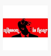 Nilsson Is Hear Photographic Print