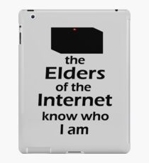 The Elders of the Internet know who I am iPad Case/Skin