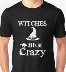 Witches Be Crazy Funny Halloween 2017 Party Design T-Shirt