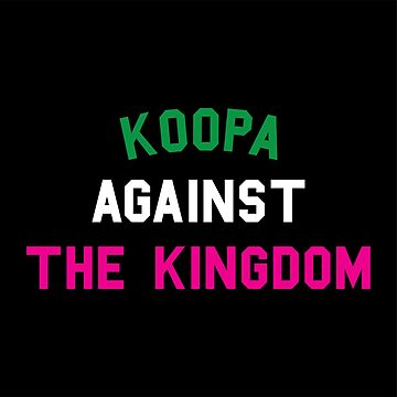 KOOPA AGAINST THE KINGDOM by Thromgard