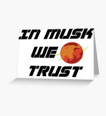 In Musk We Trust Greeting Card
