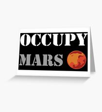 OCCUPY MARS Greeting Card